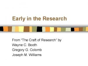 Early in the Research From The Craft of