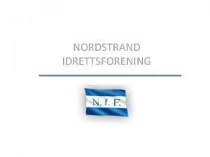 NORDSTRAND IDRETTSFORENING Some of the participants of the