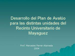 Desarrollo del Plan de Avalo para las distintas
