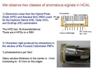 We observe two classes of anomalous signals in