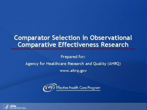 Comparator Selection in Observational Comparative Effectiveness Research Prepared