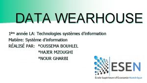 DATA WEARHOUSE 1re anne LA Technologies systmes dinformation