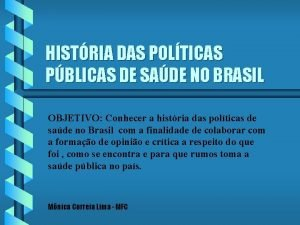 HISTRIA DAS POLTICAS PBLICAS DE SADE NO BRASIL