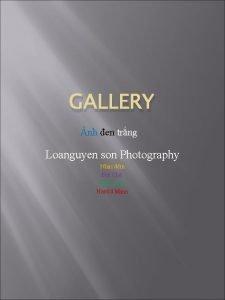 GALLERY nh en trng Loanguyen son Photography Nhc