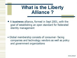 What is the Liberty Alliance A business alliance