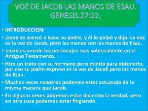 VOZ DE JACOB LAS MANOS DE ESAU GENESIS