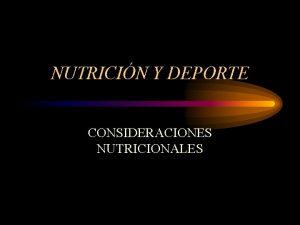 NUTRICIN Y DEPORTE CONSIDERACIONES NUTRICIONALES NUTRICIN VIDA PARA