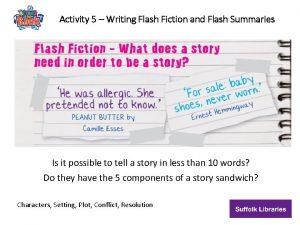 Activity 5 Writing Flash Fiction and Flash Summaries