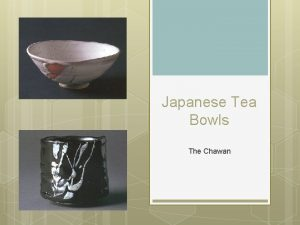 Japanese Tea Bowls The Chawan Tea Ceremony The