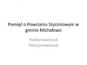 Pami o Powstaniu Styczniowym w gminie Michaowo Paulina