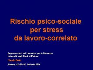 Rischio psicosociale per stress da lavorocorrelato Rappresentanti dei
