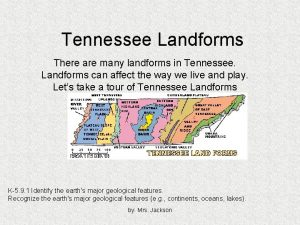 Tennessee Landforms There are many landforms in Tennessee