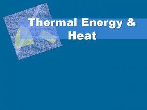 Thermal Energy Heat Temperature l Temperature measure of