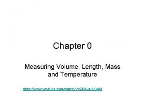Chapter 0 Measuring Volume Length Mass and Temperature