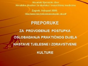 Hrvatski lijeniki zbor Hrvatsko drutvo za kolsku i