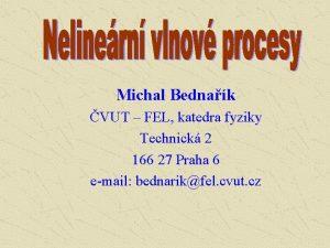 Michal Bednak VUT FEL katedra fyziky Technick 2