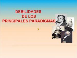 DEBILIDADES DE LOS PRINCIPALES PARADIGMAS LA CADA DE