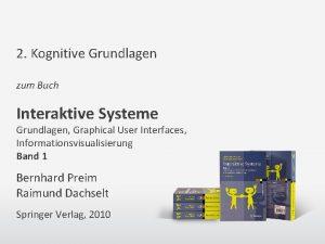 2 Kognitive Grundlagen zum Buch Interaktive Systeme Grundlagen