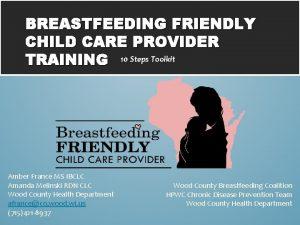 BREASTFEEDING FRIENDLY CHILD CARE PROVIDER TRAINING 10 Steps