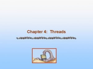 Chapter 4 Threads Chapter 4 Threads Overview Multithreading