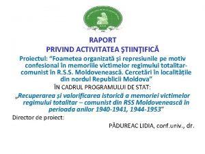 RAPORT PRIVIND ACTIVITATEA TIINIFIC Proiectul Foametea organizat i