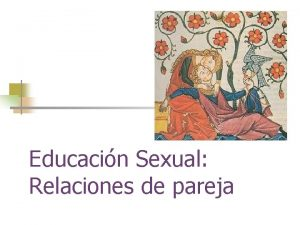 Educacin Sexual Relaciones de pareja Relaciones de pareja