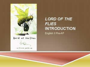 LORD OF THE FLIES INTRODUCTION English II PreAP