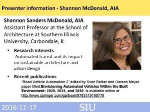 Presenter information Shannon Mc Donald AIA Shannon Sanders