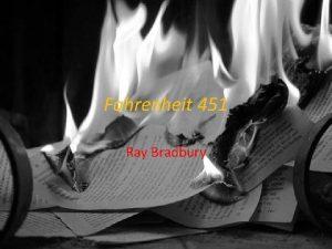 Fahrenheit 451 Ray Bradbury Ray Bradbury Born August