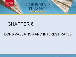 CHAPTER 8 BOND VALUATION AND INTEREST RATES Chapter