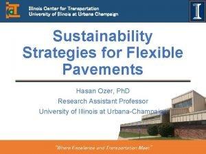 Illinois Center for Transportation University of Illinois at