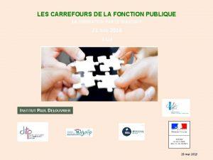 LES CARREFOURS DE LA FONCTION PUBLIQUE LA FORMATION