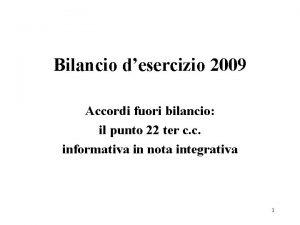 Bilancio desercizio 2009 Accordi fuori bilancio il punto