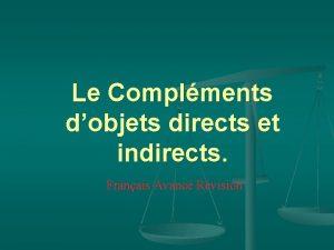Le Complments dobjets directs et indirects Franais Avanc