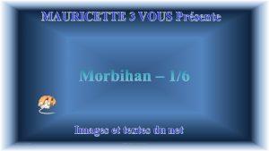 MAURICETTE 3 VOUS Prsente Images et textes du