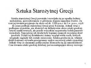 Sztuka Staroytnej Grecji Sztuka staroytnej Grecji powstaa i