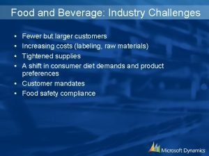 Food and Beverage Industry Challenges Fewer but larger