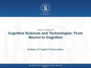 Masters Programme Cognitive Sciences and Technologies From Neuron