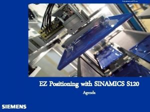 Automation and Drives EZ Positioning with SINAMICS S