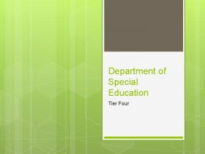 Department of Special Education Tier Four Interrelated Special