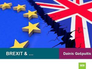 BREXIT Dainis Gapuitis Brexit 1122020 2 ASV Optimisms