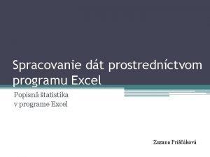 Spracovanie dt prostrednctvom programu Excel Popisn tatistika v