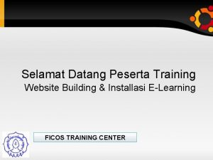 Selamat Datang Peserta Training Website Building Installasi ELearning