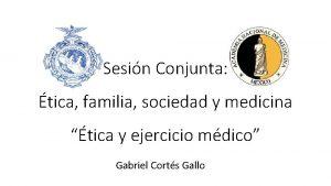 Sesin Conjunta tica familia sociedad y medicina tica