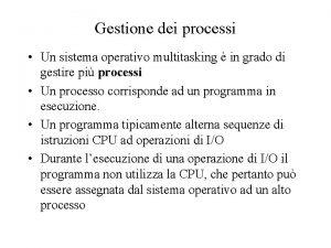 Gestione dei processi Un sistema operativo multitasking in