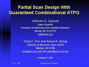 Partial Scan Design With Guaranteed Combinational ATPG Vishwani