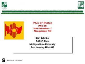PAC 07 Status PAC OC 2005 December 17