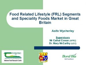 Food Related Lifestyle FRL Segments and Speciality Foods