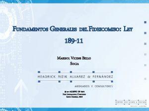 FUNDAMENTOS GENERALES DEL FIDEICOMISO LEY 189 11 MARISOL