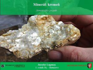 Minerl kreme Semestrlny projekt Jaroslav Legemza 1 ronk